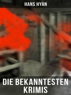 cover image of Die bekanntesten Krimis von Hans Hyan