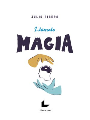 cover image of Llámalo magia