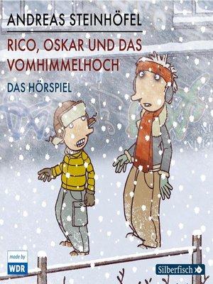 cover image of Rico, Oskar und das Vomhimmelhoch--Das Hörspiel