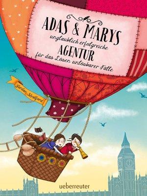 cover image of Adas & Marys unglaublich erfolgreiche Agentur für das Lösen unlösbarer Fälle