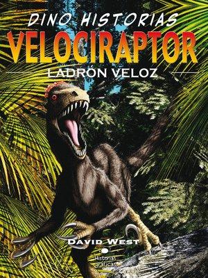 cover image of Velociraptor. Ladrón veloz