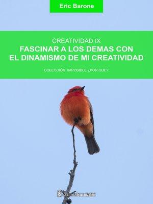 cover image of Fascinar a los demás con el dinamismo de mi creatividad