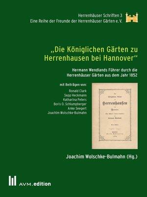 """cover image of """"Die Königlichen Gärten zu Herrenhausen bei Hannover"""""""