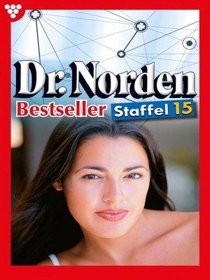 cover image of Dr. Norden Bestseller Staffel 15 – Arztroman