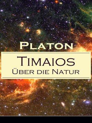 cover image of Timaios--Über die Natur