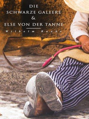 cover image of Die schwarze Galeere & Else von der Tanne