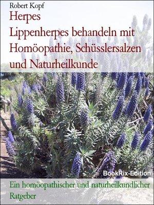 cover image of Herpes                  Lippenherpes behandeln mit Homöopathie, Schüsslersalzen und Naturheilkunde