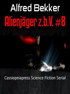 cover image of Alienjäger z.b.V. #8