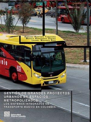 cover image of Gestión de Grandes Proyectos Urbanos en espacios metropolizados