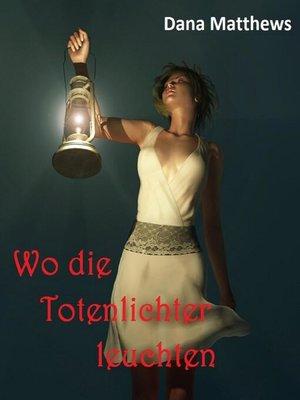 cover image of Wo die Totenlichter leuchten