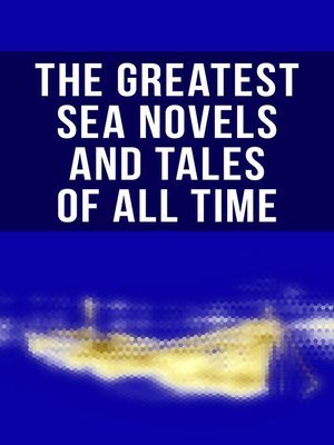 cover image of The Greatest Sea Novels and Tales of All Time
