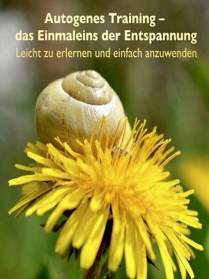 cover image of Autogenes Training--das Einmaleins der Entspannung