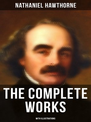 cover image of The Complete Works of Nathaniel Hawthorne (With Illustrations)