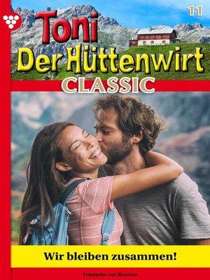 cover image of Toni der Hüttenwirt Classic 11 – Heimatroman