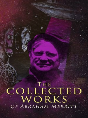 cover image of The Collected Works of Abraham Merritt