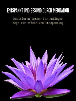 cover image of Meditieren lernen für Anfänger--Torwege zur effektiven Entspannung