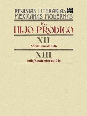 cover image of El hijo pródigo XII, abril-junio de 1946--XIII, julio-septiembre de 1946