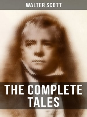 cover image of The Complete Tales of Sir Walter Scott