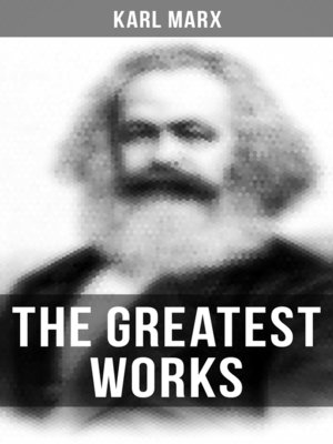 cover image of The Greatest Works of Karl Marx