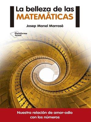 cover image of La belleza de las matemáticas