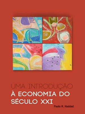 cover image of Uma introdução à economia do século XXI