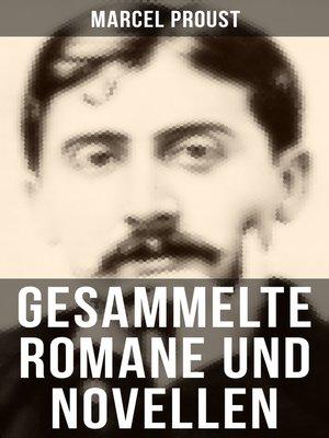 cover image of Gesammelte Romane und Novellen von Marcel Proust