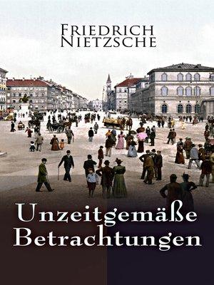 cover image of Unzeitgemäße Betrachtungen