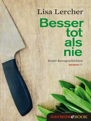 cover image of Besser tot als nie