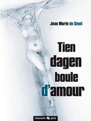 cover image of Tien dagen boule d'amour