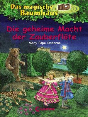 cover image of Das magische Baumhaus 39--Die geheime Macht der Zauberflöte