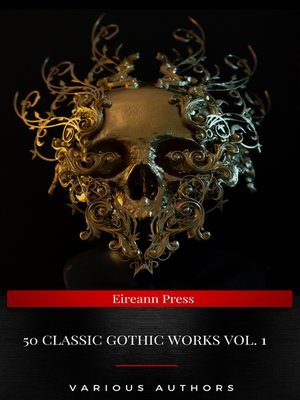 cover image of 50 Classic Gothic Works Volume 1