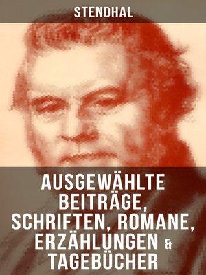 cover image of Ausgewählte Beiträge, Schriften, Romane, Erzählungen & Tagebücher von Stendha