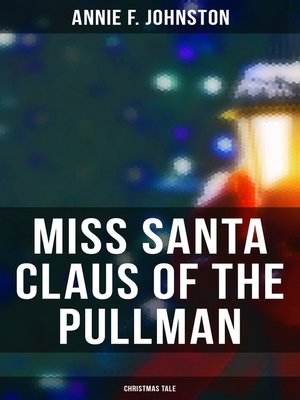 cover image of Miss Santa Claus of the Pullman (Christmas Tale)