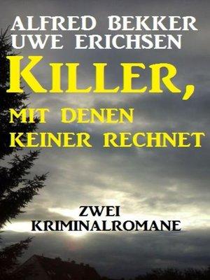 cover image of Killer, mit denen keiner rechnet