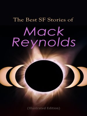 cover image of The Best SF Stories of Mack Reynolds (Illustrated Edition)