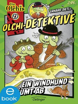 cover image of Olchi-Detektive. Ein Windhund räumt ab
