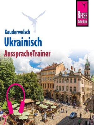 cover image of Reise Know-How Kauderwelsch AusspracheTrainer Ukrainisch