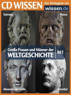 cover image of Teil 02: Sokrates, Platon, Alexander der Große, Hannibal