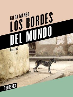 cover image of Los bordes del mundo