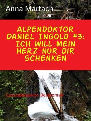 cover image of Alpendoktor Daniel Ingold #3