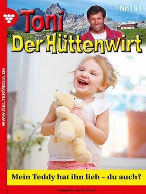 cover image of Toni der Hüttenwirt 181 – Heimatroman