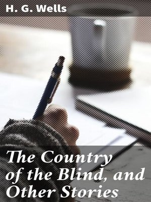cover image of The Country of the Blind, and Other Stories