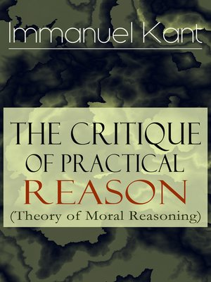 cover image of The Critique of Practical Reason (Theory of Moral Reasoning)