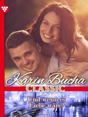 cover image of Karin Bucha Classic 5 – Liebesroman
