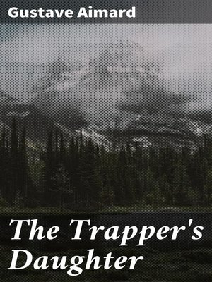 cover image of The Trapper's Daughter