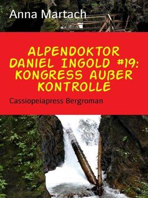 cover image of Alpendoktor Daniel Ingold #19