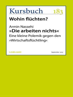"""cover image of """"Die arbeiten nichts"""""""
