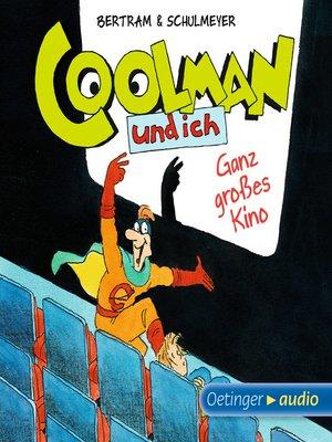 cover image of Coolman und ich. Ganz großes Kino