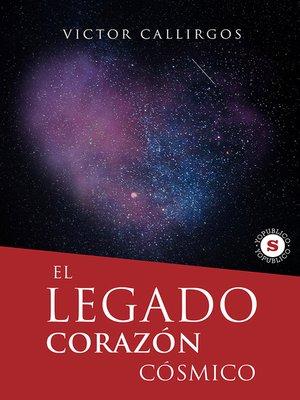 cover image of El Legado, Corazón Cósmico