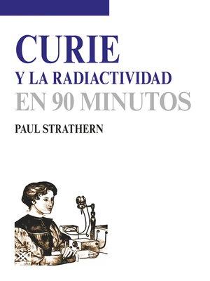 cover image of Curie y la radiactividad
